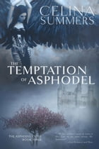 The Temptation of Asphodel: The Asphodel Cycle, #3 by Celina Summers