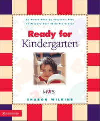 Ready for Kindergarten: An Award-Winning Teacher's Plan to Prepare Your Child for School