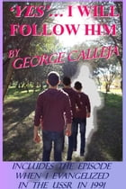 Yes... I Will Follow Him by George Calleja
