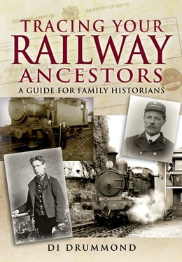 Book Tracing Your Railway Ancestors: A Guide for Family Historians by Di Drummond