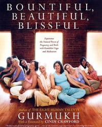 Bountiful, Beautiful, Blissful: Experience the Natural Power of Pregnancy and Birth with Kundalini…
