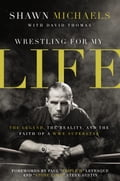 Wrestling for My Life de6e0426-bb06-47f0-a4fb-36ba906a6528