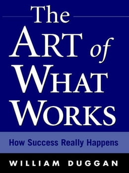 Book The Art of What Works by Duggan, William