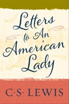 Letters to an American Lady by C. S. Lewis