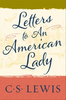 Book Letters to an American Lady by C. S. Lewis