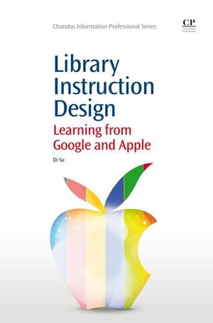 Library Instruction Design Learning from Google and Apple