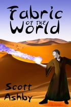 Fabric of the World by Scott Ashby