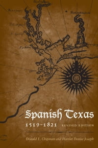 Spanish Texas, 1519–1821: Revised Edition