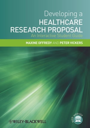 Developing a Healthcare Research Proposal An Interactive Student Guide