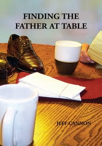 Finding the Father at Table