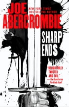 Sharp Ends: Stories from the World of the First Law by Joe Abercrombie