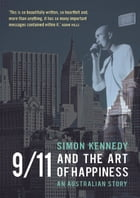 9/11 and the Art of Happiness by Simon Kennedy