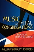 Music and Vital Congregations 3e46dee4-7783-47e7-b730-6f7c0a9d43ef