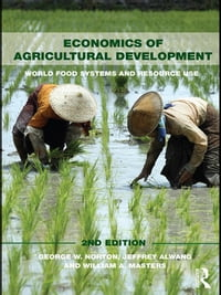 Economics of Agricultural Development: 2nd Edition