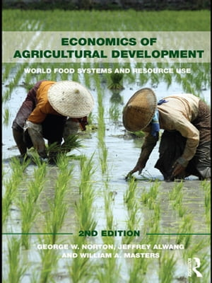 Economics of Agricultural Development 2nd Edition