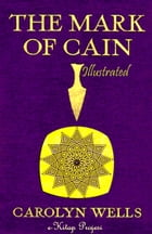 The Mark of Cain by Carolyn Wells