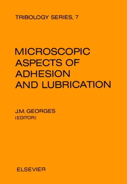 Book Microscopic Aspects of Adhesion and Lubrication by Georges, J.M.