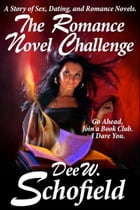 The Romance Novel Challenge by Dee W Schofield