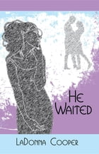 He Waited by LaDonna Cooper