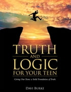 Truth and Logic for Your Teen