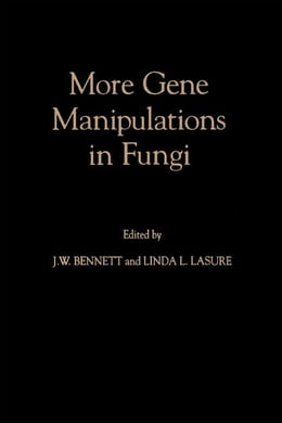 Book More Gene Manipulations in Fungi by Unknown, Author