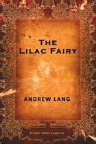 The Lilac Fairy by Andrew Lang