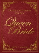 Love Letters to My Queen Bride