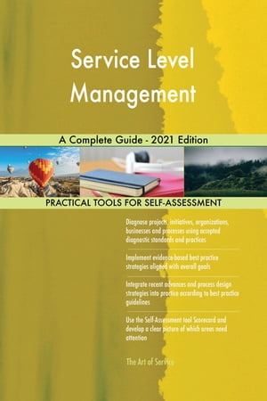 Service Level Management A Complete Guide - 2021 Edition by Gerardus Blokdyk