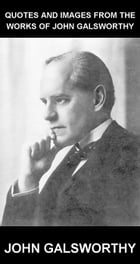 Quotes and Images From The Works of John Galsworthy [con Glosario en Español] by John Galsworthy