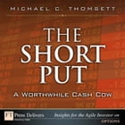 The Short Put, a Worthwhile Cash Cow by Michael C. Thomsett