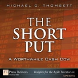 Book The Short Put, a Worthwhile Cash Cow by Michael C. Thomsett