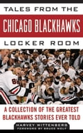 Tales from the Chicago Blackhawks Locker Room: A Collection of the Greatest Blackhawks Stories Ever Told c46c1b6c-e833-4e0b-9166-c03b3ecee873