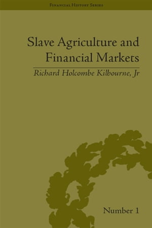 Slave Agriculture and Financial Markets in Antebellum America The Bank of the United States in Mississippi,  1831-1852