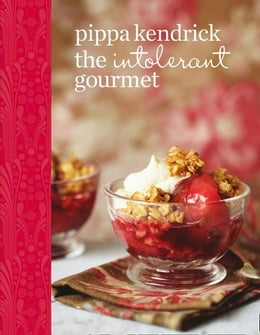 Book The Intolerant Gourmet: Free-from Recipes for Everyone by Pippa Kendrick