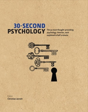 30-Second Psychology The 50 Most Thought-provoking Psychology Theories,  Each Explained in Half a Minute