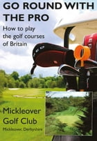 Go Round With The Pro - Mickleover Golf Club by Tim Coxon