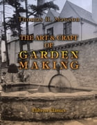 The Art & Craft of Garden Making. by Thomas Mawson