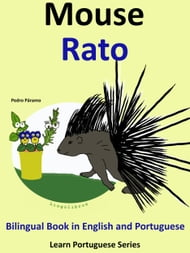 Bilingual Book in English and Portuguese: Mouse - Rato (Learn Portuguese Collection)