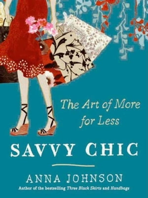 Savvy Chic The Art of More for Less