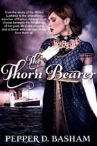 The Thorn Bearer by Pepper D. Basham