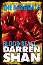 Blood Beast (The Demonata, Book 5) by Darren Shan