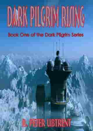 Dark Pilgrim Rising: Book one of the Dark Pilgrim Series