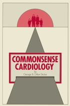 Commonsense Cardiology by G. Strube