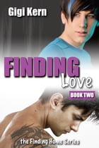 Finding Love: Finding Home, #2 by Gigi Kern