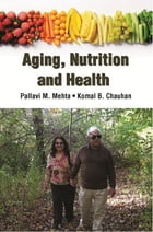 Ageing, Nutrition And Health by Komal B. Chauhan