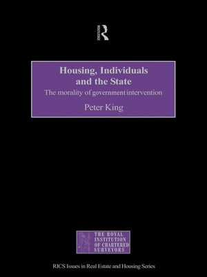 Housing,  Individuals and the State The Morality of Government Intervention
