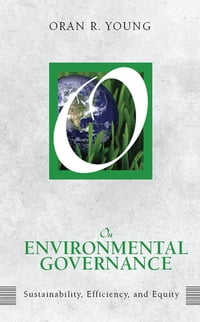 On Environmental Governance: Sustainability, Efficiency, and Equity