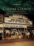 Chester County by Chester County Historical Society