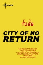 City of No Return by E.C. Tubb