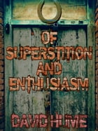 Of Superstition and Enthusiasm by David Hume